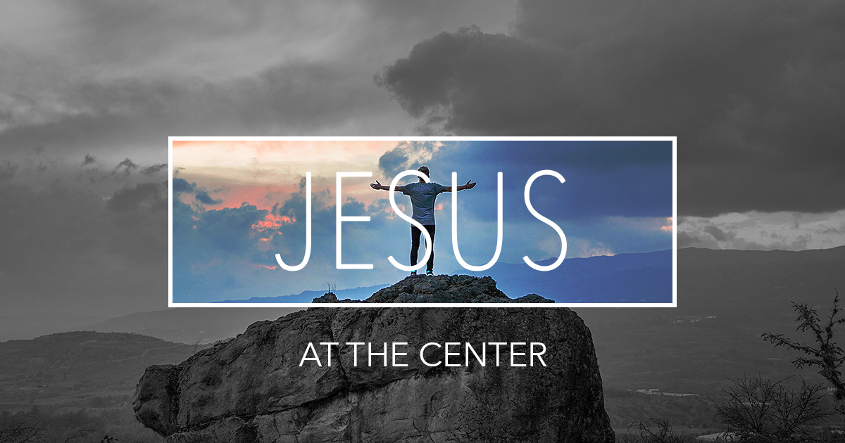 Jesus At The Center Of It All Tony Lamarca